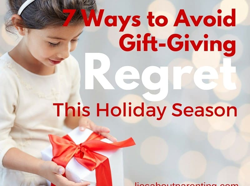 Avoid gift-Giving Regret | LiesAboutParenting.com
