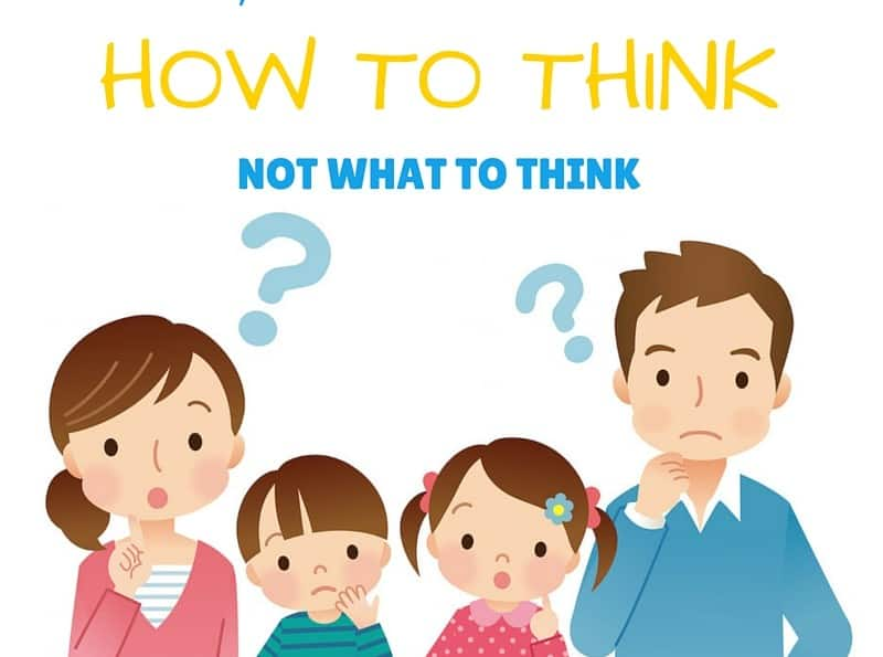 5 ways to teach your child how to think not what to think liesaboutparenting.com