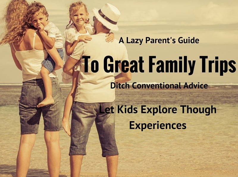 Family Trips Laid Back Parenting