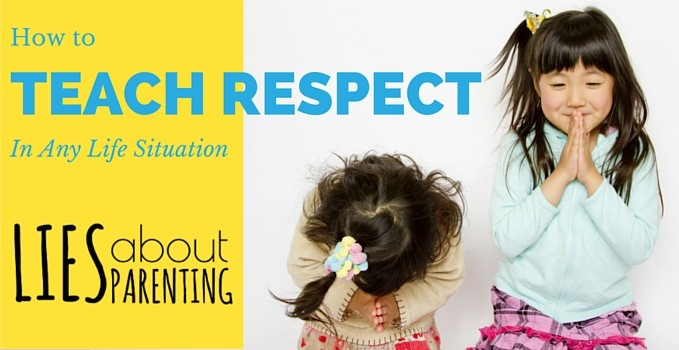 How to Teach Respect To Kids In Any Life Situation
