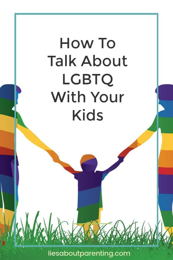 How To Talk About LGBTQ Awareness and LGBTQ Ally With Your Kids