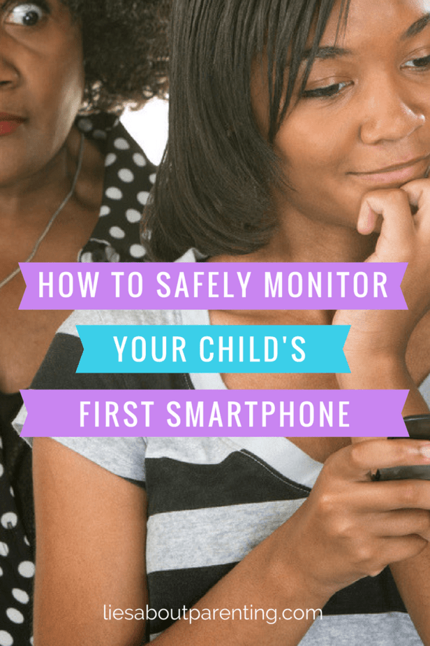 how to safely monitor your childs first smartphone on liesaboutparenting.com