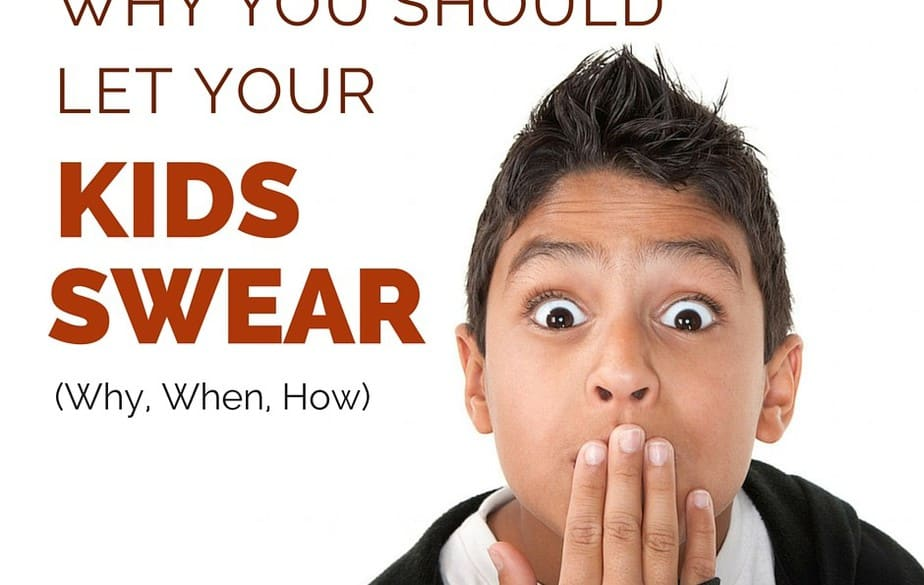 Let Your Kids Swear | LiesAboutParenting.com